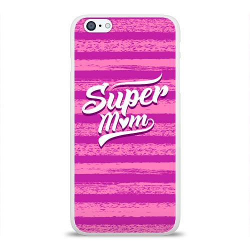 Чехол для Apple iPhone 6Plus/6SPlus силиконовый глянцевый  Фото 01, Super mom