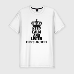 Keep calm and listen Disturbed