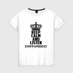 Keep calm and listen Disturbed