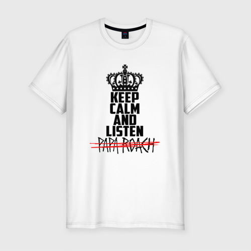 Keep calm and listen Papa Roach