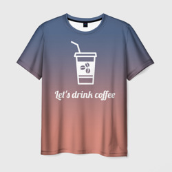 Let's drink coffee