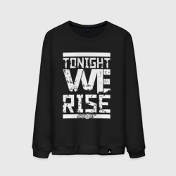 Tonight we rise