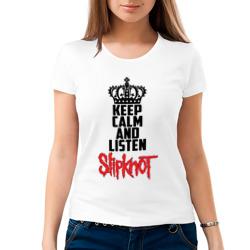 Keep calm and listen Slipknot