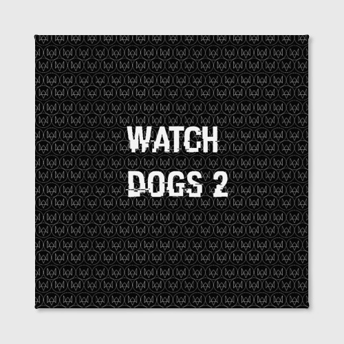 Холст квадратный  Фото 02, Watch Dogs 2
