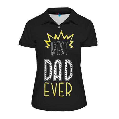 Женская рубашка поло 3D  Фото 01, Самый лучший папа