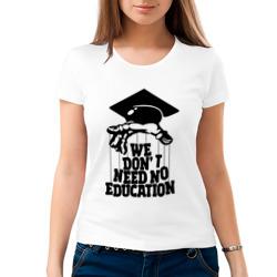 We dont need no edocation