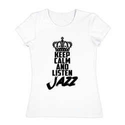 Keep calm and listen Jazz