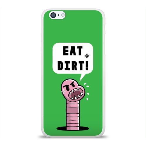 Чехол для Apple iPhone 6Plus/6SPlus силиконовый глянцевый  Фото 01, Ешь грязь!