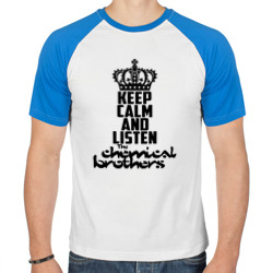 Keep calm and listen The Chemical Brothers