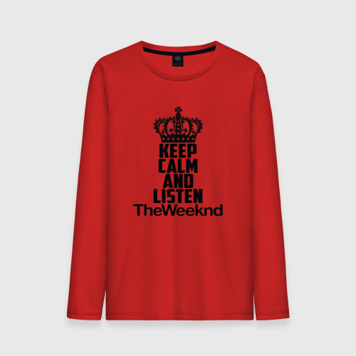 Keep calm and listen The Weeknd
