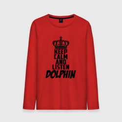Keep calm and listen Dolphin