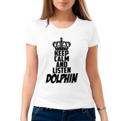 Keep calm and listen Dolphin