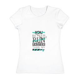 You'd better run
