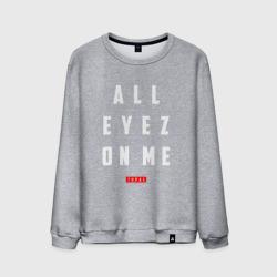 All eyez on me - Tupac