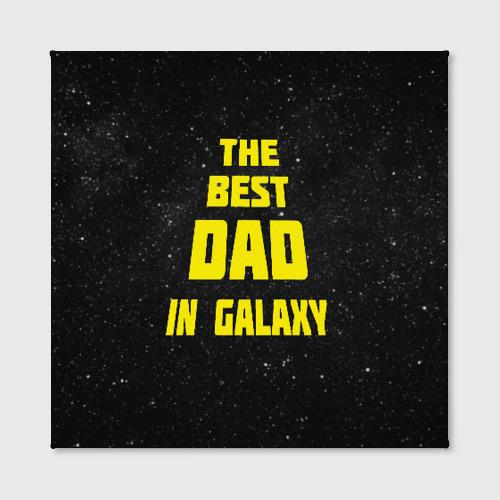 Холст квадратный The best dad Фото 01