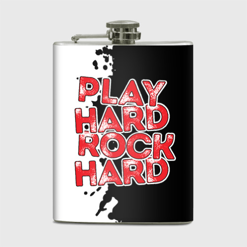 Play hard rock hard