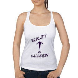 Reality is illusion