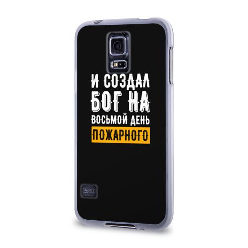 Чехол для Samsung Galaxy S5 силиконовый  Фото 03, и создал бог пожарного