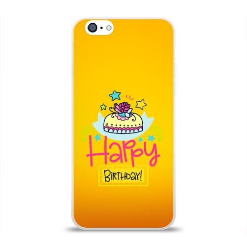 Чехол для Apple iPhone 6 силиконовый глянцевый  Фото 01, С днем рождения!