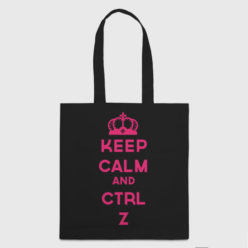 Keep calm and ctrl z