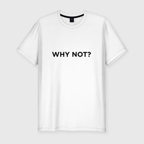 Мужская футболка премиум  Фото 01, WHY NOT ???