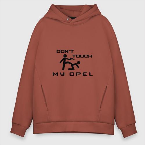 Мужское худи Oversize хлопок Don't touch my Opel Фото 01
