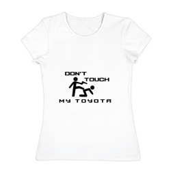 Don't touch my Toyota