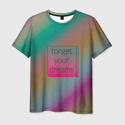 Forget your dreams - rainbow