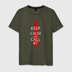 KEEP CALM AND CALL 47
