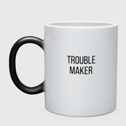 Trouble Maker.