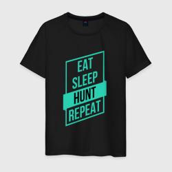 Eat, Sleep, HUNT, Repeat
