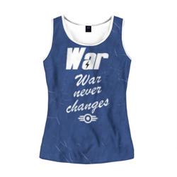 WAR NEVER CHANGES
