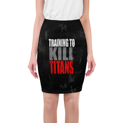 Training to kill ttans