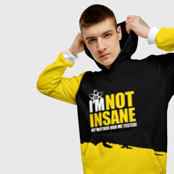 I'm not insane my mother had me tested