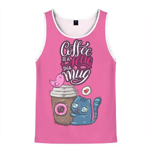 Мужская майка 3D  Фото 01, Coffee is a hug