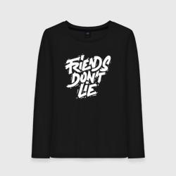 FRIENDS DON`T LIE