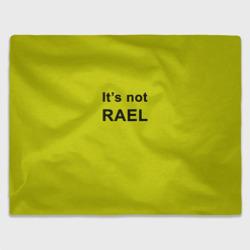 It's not RAEL