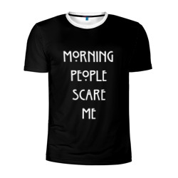 Morning People Scare Me