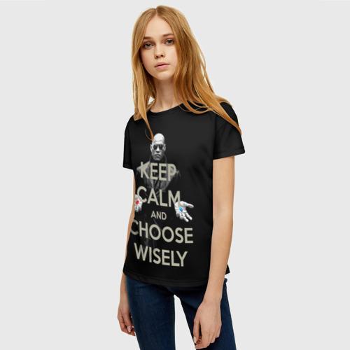 Женская футболка 3D Keep calm and choose wisely Фото 01