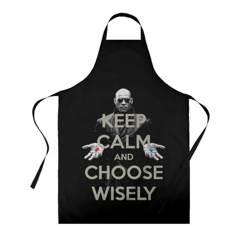 Фартук 3D Keep calm and choose wisely Фото 01
