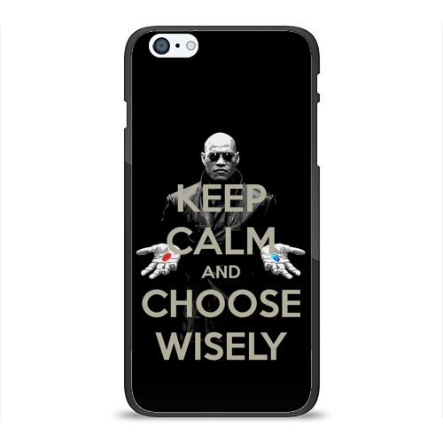 Чехол для Apple iPhone 6Plus/6SPlus силиконовый глянцевый Keep calm and choose wisely Фото 01