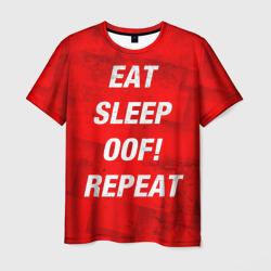 Eat Sleep OOF! Repeat