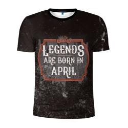 Legends Are Born In April