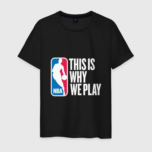 Мужская футболка хлопок NBA - This Is Why We Play