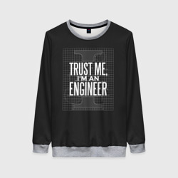 Trust Me, I'm an Engineer