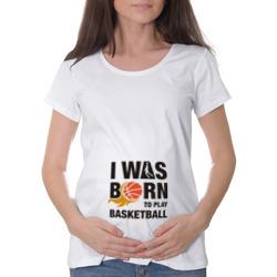 Рождён играть в баскетбол