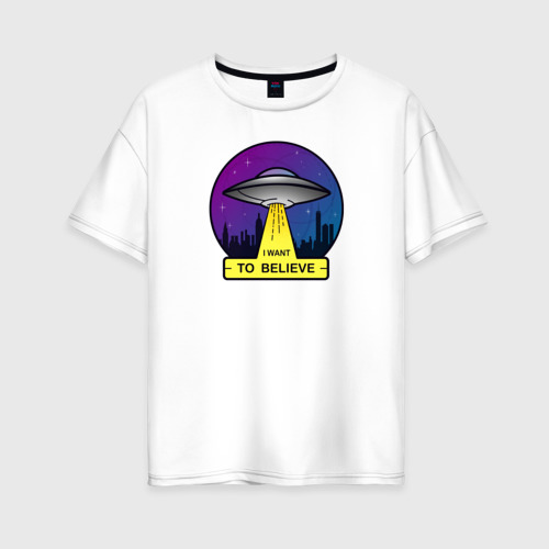 Женская футболка хлопок Oversize I Want To Believe Фото 01