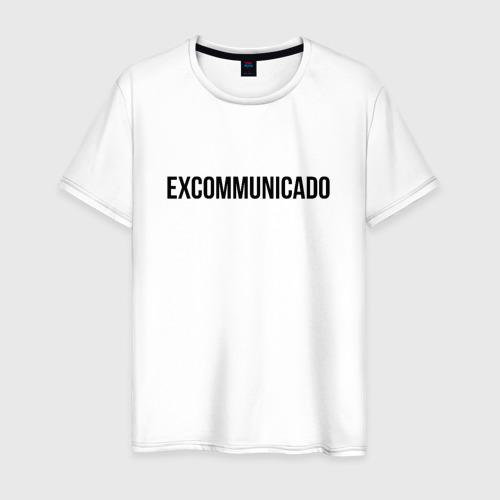 excommunicado