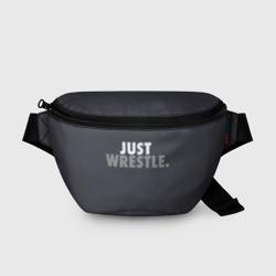 Just wrestle.
