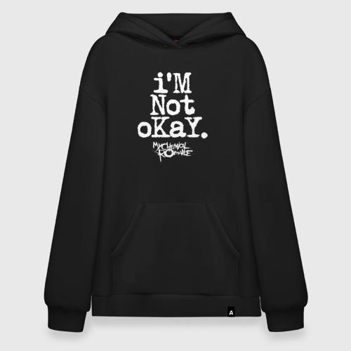 I'M NOT OKAY.